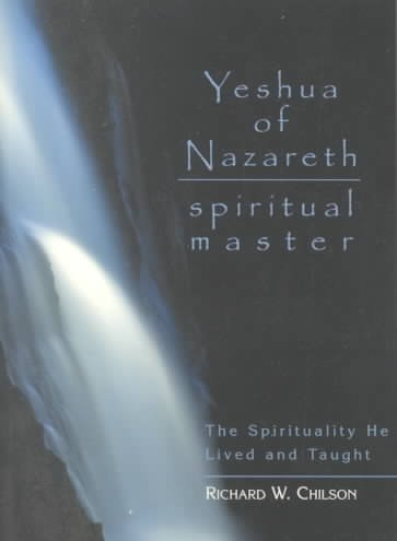 Yeshua of Nazareth: Spiritual Master: The Spirituality He Lived and Taught cover