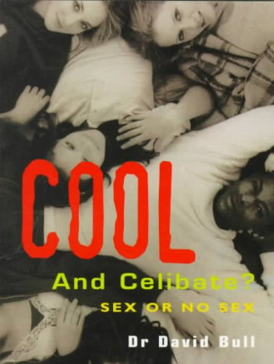 Cool and Celibate?: Sex and No Sex cover