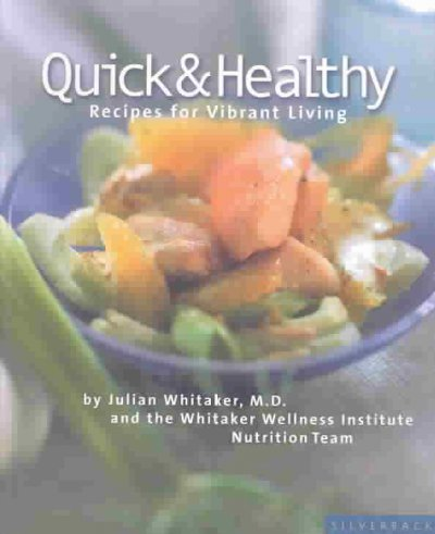 Quick & Healthy: Recipes for Vibrant Living cover
