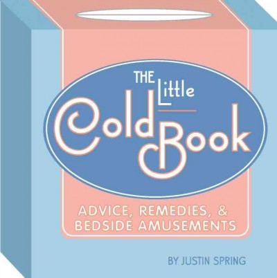The Little Cold Book: Advice, Remedies & Bedside Amusements cover