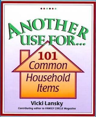 Another Use For . . .: 101 Common Household Items cover