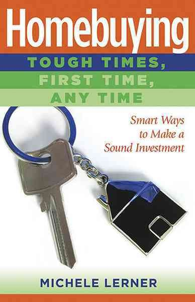 Homebuying: Tough-Time, First Time, Any Time (Capital Ideas (Capital Books)) cover