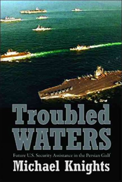 Troubled Waters: Future U.S. Security Assistance in the Persian Gulf cover