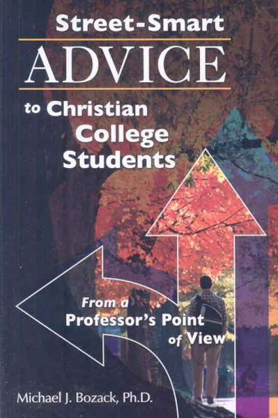 Street-Smart Advice to Christian College Students: From a Professor's Point of View cover