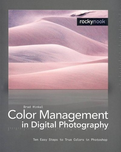 Color Management in Digital Photography: Ten Easy Steps to True Colors in Photoshop cover