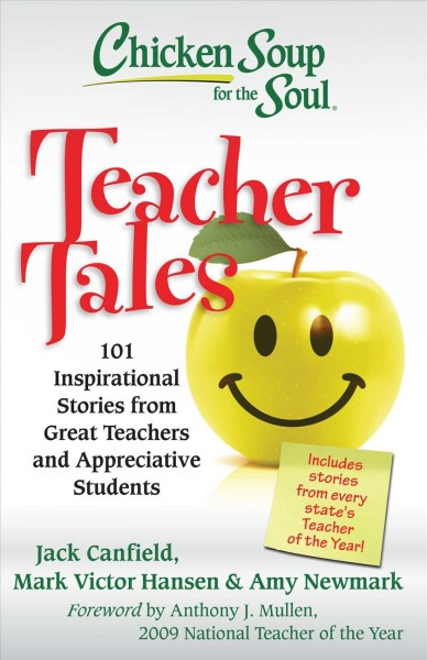 Chicken Soup for the Soul: Teacher Tales: 101 Inspirational Stories from Great Teachers and Appreciative Students cover