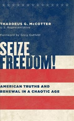 Seize Freedom!: American Truths and Renewal in a Chaotic Age (Culture of Enterprise) cover