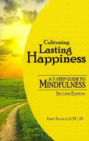 Cultivating Lasting Happiness: A 7-Step Guide To Mindfulness, 2nd edition cover