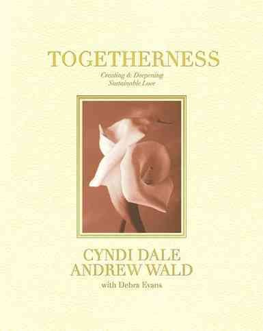 Togetherness: Creating and Deepening Sustainable Love cover