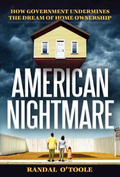 American Nightmare: How Government Undermines the Dream of Home Ownership cover