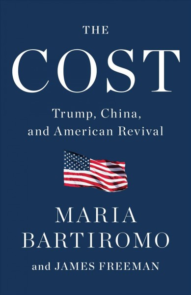The Cost: Trump, China, and American Revival cover