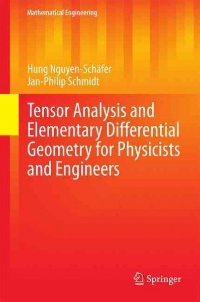 Tensor Analysis and Elementary Differential Geometry for Physicists and Engineers (Mathematical Engineering) cover