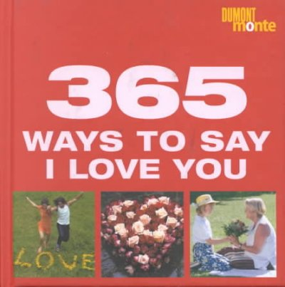 365 Ways to Say I Love You (365 Tips a Year) cover