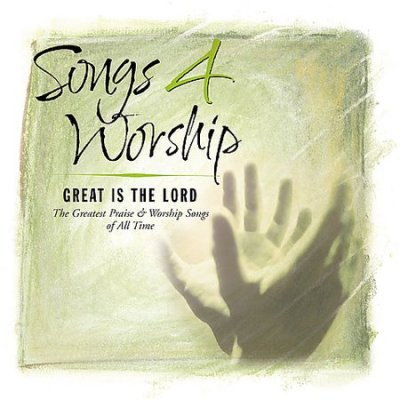 Songs 4 Worship: Great Is The Lord cover