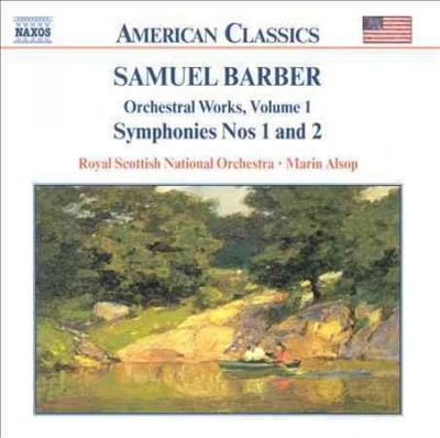Barber: Orchestral Works, Vol. 1: Overture, The School for Scandal, Op. 5 / Symphony No. 1, Op,. 9 / First Essay for Orchestra, Op. 12 / Symphony No. 2, Op;. 19 cover