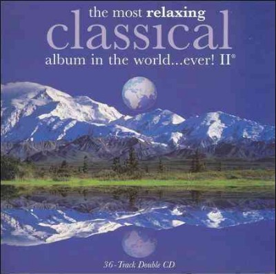 The Most Relaxing Classical Album In the World Ever, Volume II cover