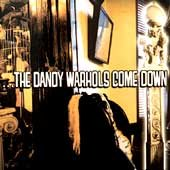 The Dandy Warhols Come Down cover