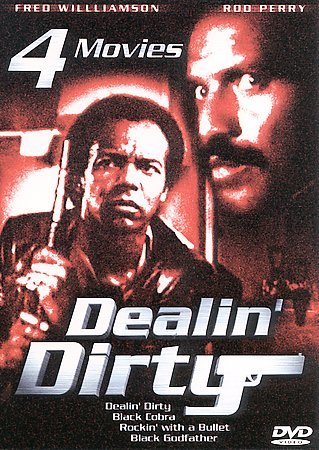 Dealin Dirty, Black Cobra, Rockin with a Bullet, Black Godfather - 4 Movies cover