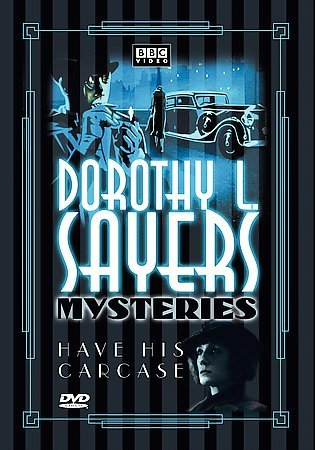 Dorothy L. Sayers Mysteries - Have His Carcase (The Lord Peter Wimsey-Harriet Vane Collection) cover