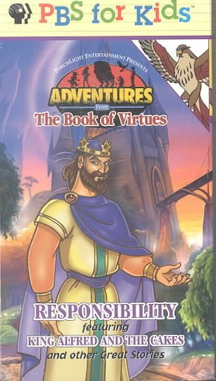 Adventures from the Book of Virtues: Responsibility featuring King Alfred and the Cakes and other Great Stories [VHS] cover