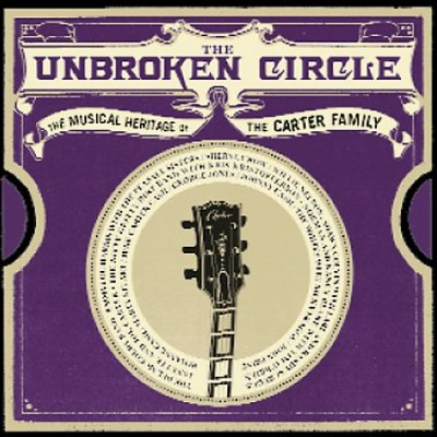 The Unbroken Circle - The Musical Heritage Of The Carter Family cover