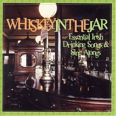 Whiskey in the Jar: Essential Irish Drinking Songs & Sing Alongs cover