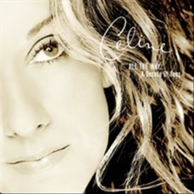 Playlist: Celine Dion: All the Way...A Decade of Song