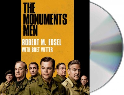 The Monuments Men: Allied Heroes, Nazi Thieves, and the Greatest Treasure Hunt in History cover