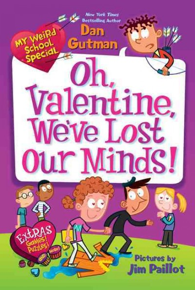 My Weird School Special : Oh, Valentine, we've lost our minds!