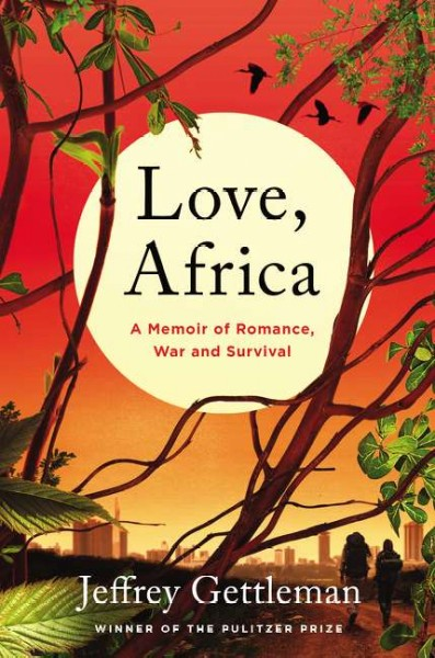Love, Africa : a memoir of romance, love, and survival
