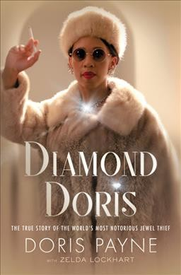 Diamond doris : a sensational portrait of the worlds most notorious international jewel thief