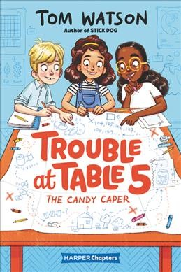 Trouble at Table 5. #1 : The candy caper