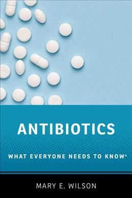 Antibiotics : what everyone needs to know
