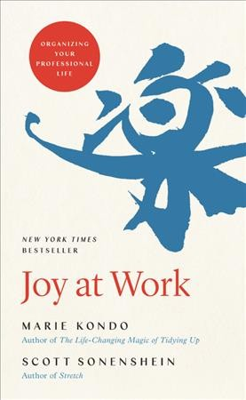 Joy at work : organizing your professional life