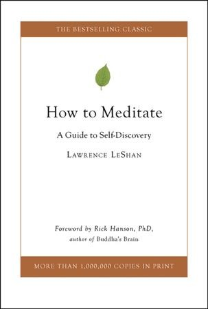 How to meditate : a guide to self-discovery