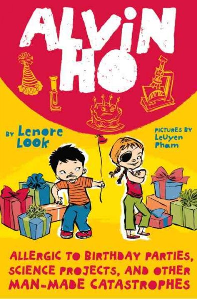 Alvin Ho. #3 : allergic to birthday parties, science projects, and other man-made catastrophes
