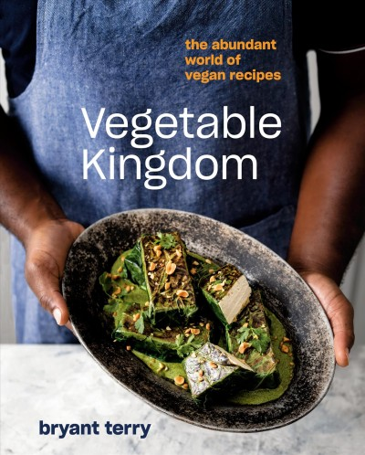 Vegetable kingdom : the abundant world of vegan recipes