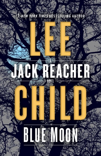 Blue moon : a Jack Reacher novel