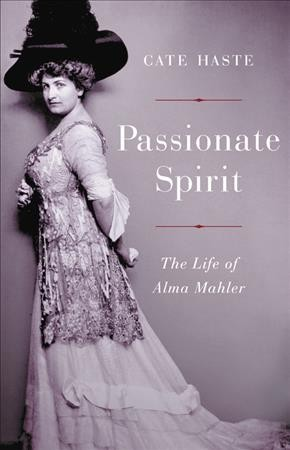 Passionate spirit : the life of Alma Mahler