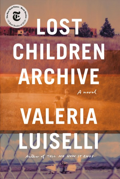 Lost children archive : a novel