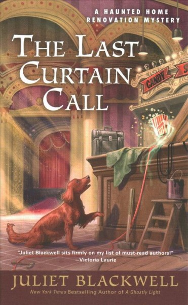 The last curtain call : a haunted home renovation mystery