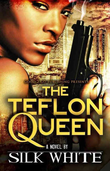 The Teflon Queen : a novel