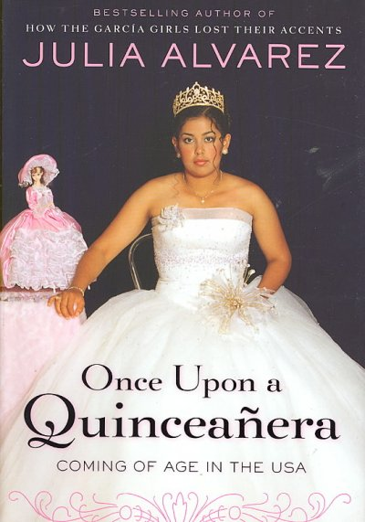 Once upon a quinceanera : coming of age in the USA