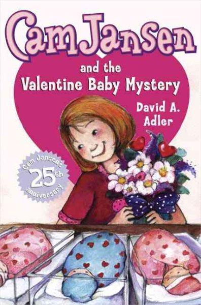 Cam Jansen Adventure. #25 : Cam Jansen and the Valentine baby mystery