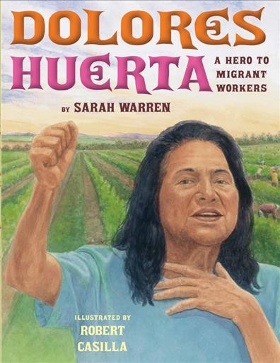 Delores Huerta : a hero to migrant workers