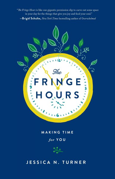 The fringe hours : making time for you