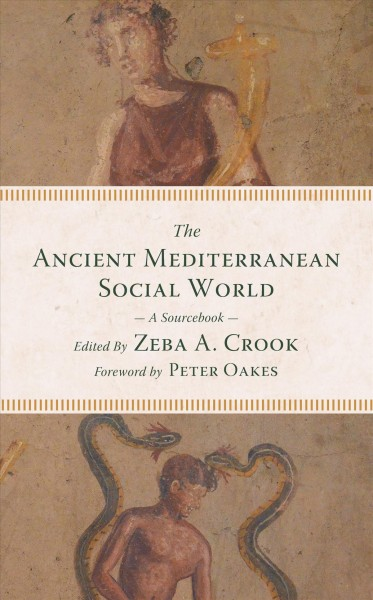 The Ancient Mediterranean Social World: A Sourcebook