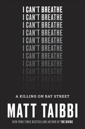 I can't breathe : a killing on Bay Street