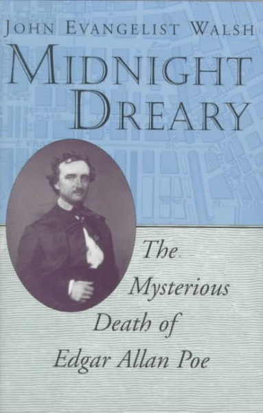 Midnight dreary : the mysterious death of Edgar Allan Poe