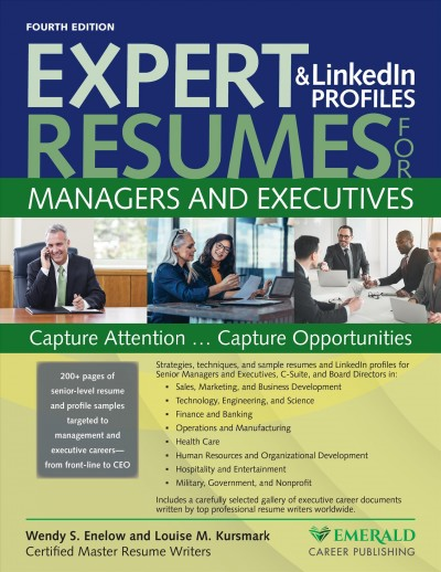 Expert resumes & LinkedIn profiles for managers and executives : capture attention...capture opportunities